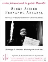 Serge Assier / Fernando Arrabal - Travaux communs / Écritures / Photographies